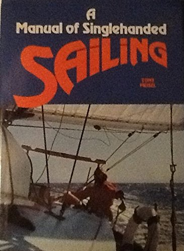 9780668049986: A Manual of Singlehanded Sailing