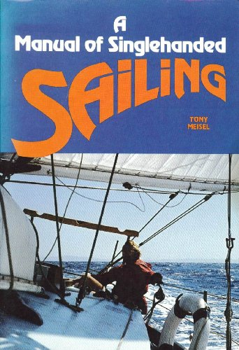 9780668049993: A Manual of Single Handed Sailing