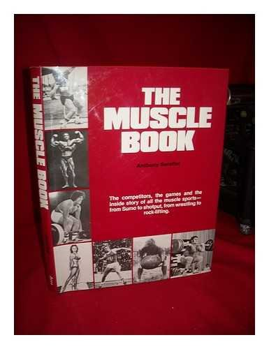 The Muscle Book: Serafini, Anthony