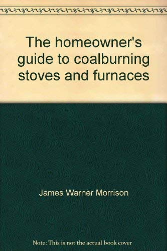 9780668051002: The homeowner's guide to coalburning stoves and furnaces