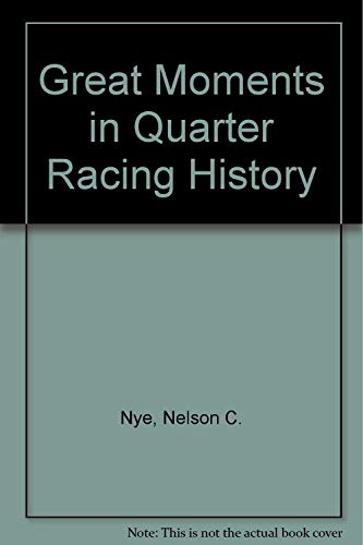 Great Moments in Quarter Racing History: Nye, Nelson