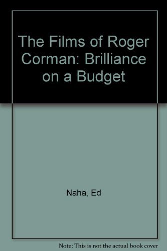 9780668053082: The films of Roger Corman: Brilliance on a budget
