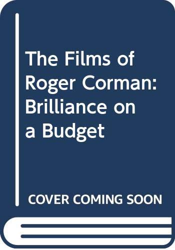 9780668053129: The Films of Roger Corman: Brilliance on a Budget