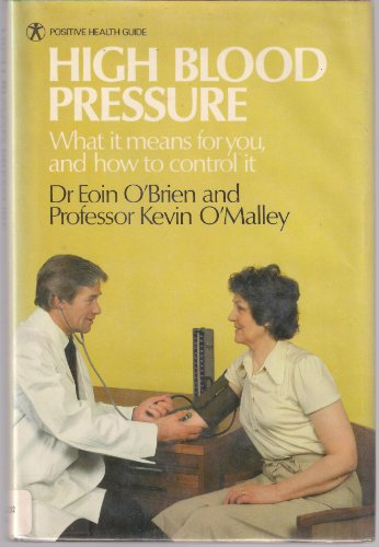 High Blood Pressure: What It Means for You, and How to Control It (Positive health guide) (0668053232) by O'Malley, Kevin