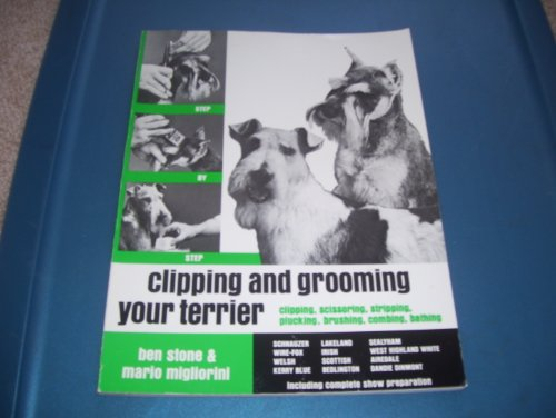 9780668053266: Clipping and Grooming Your Terrier