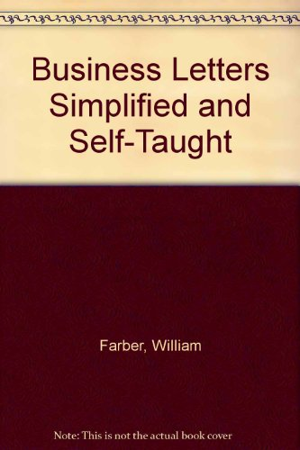 Business Letters Simplified and Self-Taught: William Farber