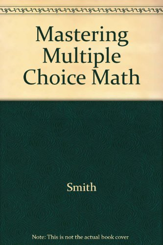 9780668054096: Mastering Multiple-Choice Mathematics Tests