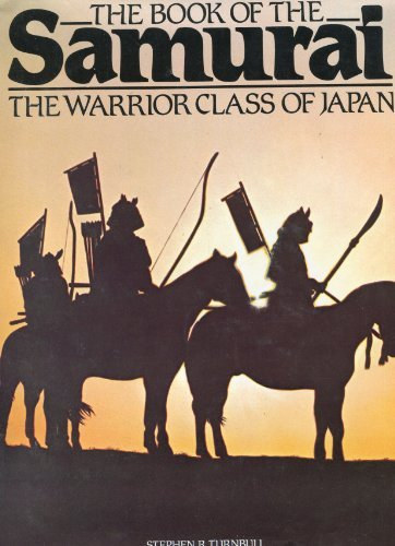 9780668054157: The book of the samurai, the warrior class of Japan