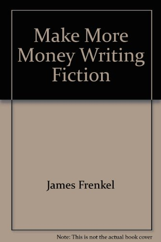 Make More Money Writing Fiction (0668055685) by Frenkel, James
