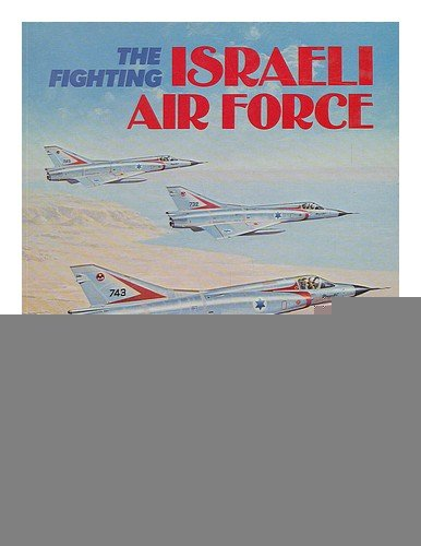 9780668055789: The Fighting Israeli Air Force
