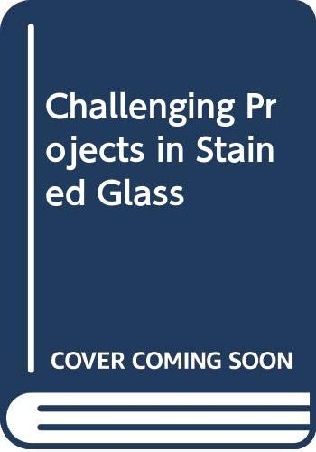 9780668055819: Challenging Projects in Stained Glass