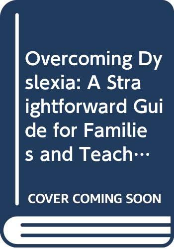 9780668056922: Overcoming Dyslexia: A Straightforward Guide for Families and Teachers (Positive Health Guide)