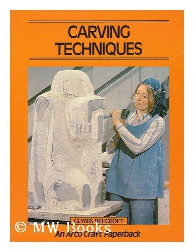 9780668057158: Carving Techniques (An Arco craft paperback)