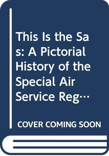 9780668057257: This is the SAS: A Pictorial History of the Special Air Service Regiment
