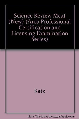 9780668057455: McAt Science Review: Total Science Preparation for the Medical College Admission Test (ARCO PROFESSIONAL CERTIFICATION AND LICENSING EXAMINATION SERIES)