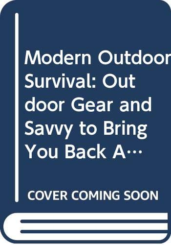 9780668058261: Modern Outdoor Survival: Outdoor Gear and Savvy to Bring You Back Alive