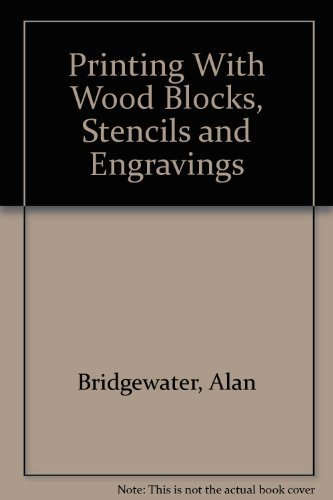 9780668058391: Printing With Wood Blocks, Stencils and Engravings