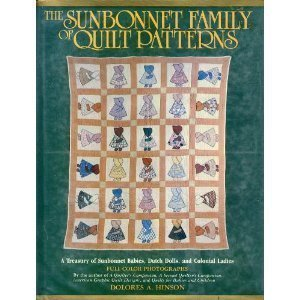 Sunbonnet Family of Quilt Patterns: Hinson, Dolores A