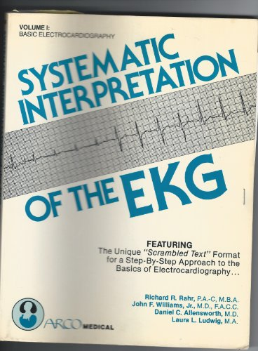 9780668058667: 001: Arco Systematic Interpretation of the E. K. G.: Basic Electrocardiography