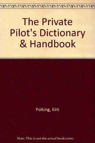 9780668059206: The Private Pilot's Dictionary & Handbook