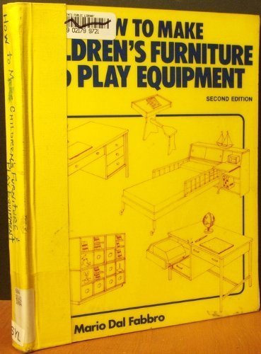 9780668059251: How to make children's furniture and play equipment