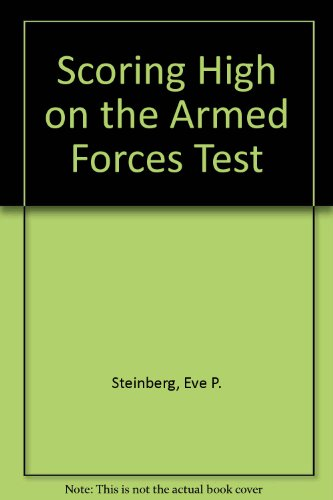 Scoring High on the Armed Forces Test: Steinberg, Eve P.; Wiener, Solomon