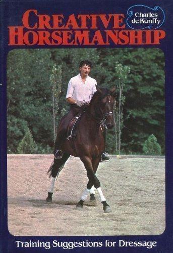 Creative Horsemanship: De Kunffy, Charles