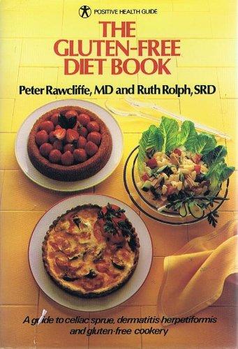 The Gluten-Free Diet Book: A Guide to Celiac Sprue Dermatitis Herpetriformis and Gluten-Free ...