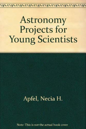 Arco Astronomy Projects for Young Scientists: Apfel, Necia H.
