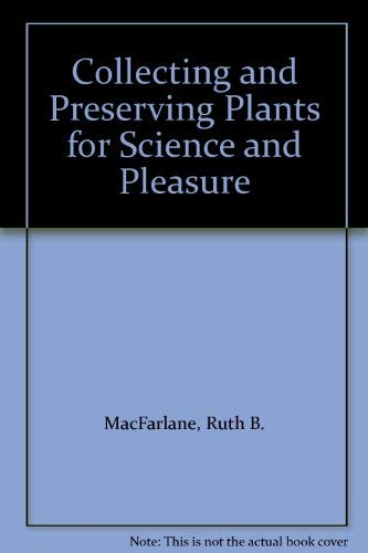 9780668060134: Collecting and Preserving Plants for Science and Pleasure