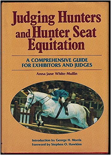 Judging hunters and hunter seat equitation: A: Anna Jane White