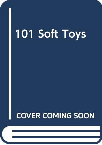 9780668062480: 101 Soft Toys; Fun to make toys for children & babies.