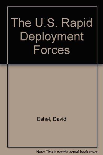 The U.S. Rapid Deployment Forces: Eshel, David