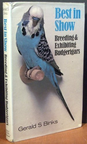 9780668062824: Best in Show: Breeding and Exhibiting Budgerigars
