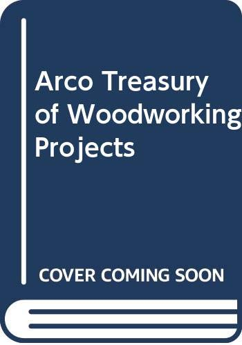 Treasury of Woodworking Projects: The Editors of