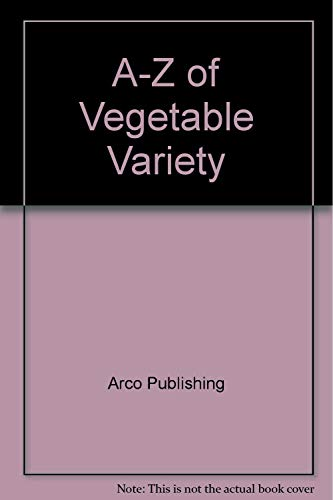 9780668063425: A-Z of Vegetable Variety