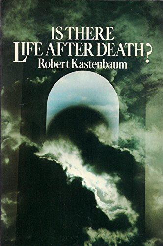 Is There Life After Death?: Robert Kastenbaum