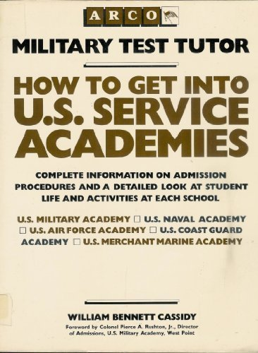 9780668065962: How to Get into U.S. Service Academies (Arco Military Test Tutor)