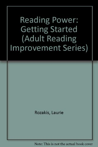 Reading Power: Getting Started (Adult Reading Improvement Series) (0668066148) by Laurie Rozakis