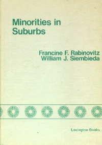 Minorities in Suburbs: The Los Angeles Experience: Francine F. Rabinovitz with William J. Siembieda