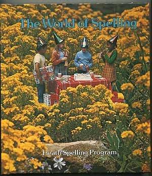 9780669000962: The World of Spelling (Heath Spelling Program)