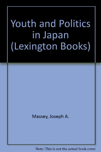 9780669001631: Youth and Politics in Japan (Lexington Books)