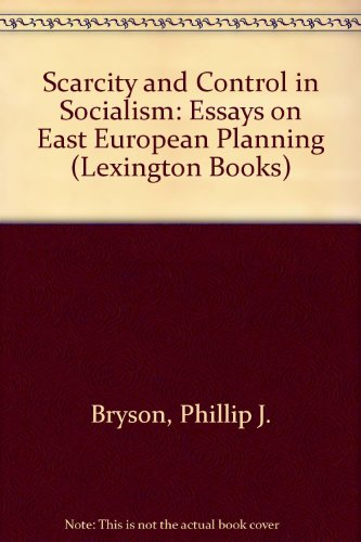 Scarcity and Control in Socialism: Essays on East European Planning (Lexington Books)
