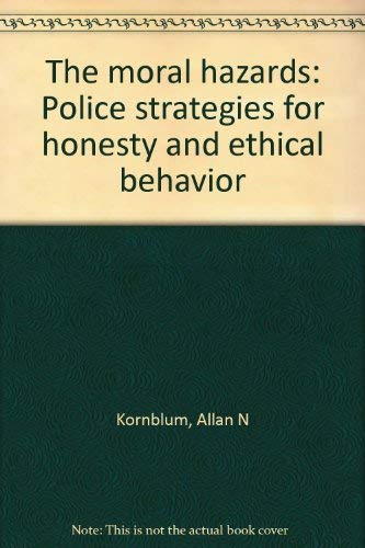 9780669003789: Moral Hazards: Police Strategies for Honesty and Ethical Behaviour