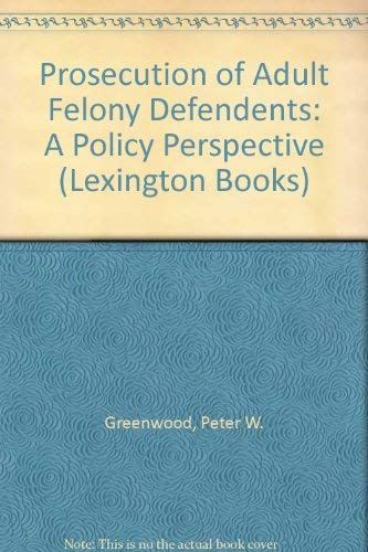 9780669003895: Prosecution of Adult Felony Defendents: A Policy Perspective (Lexington Books)