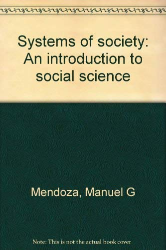 Systems of society: An introduction to social science: Mendoza, Manuel G