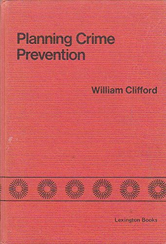 9780669005608: Planning Crime Prevention by Clifford, William