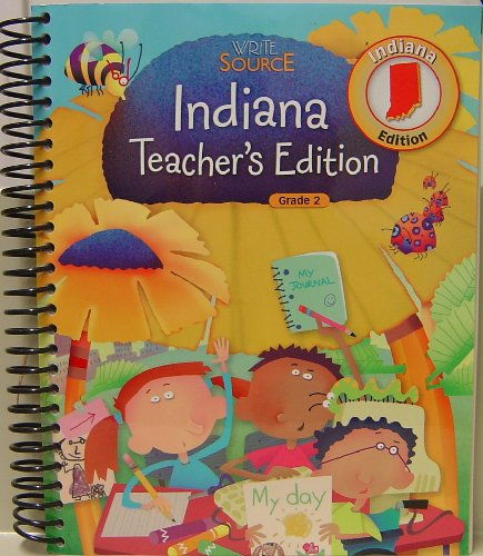 Great Source Write Sourceindiana: Teacher's Edition Grade: Dave Kemper et