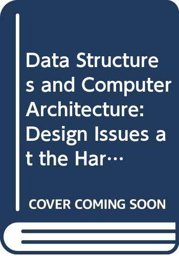 9780669007237: Data Structures and Computer Architecture: Design Issues at the Hardware/Software Interface