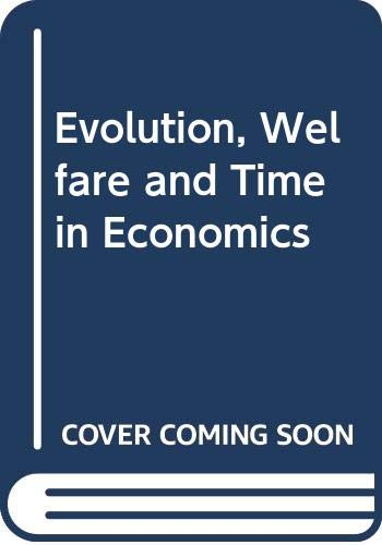 Evolution, Welfare and Time in Economics. Essays in Honor of Nicholas Georgescu-Roegen. (SIGNED BY ...
